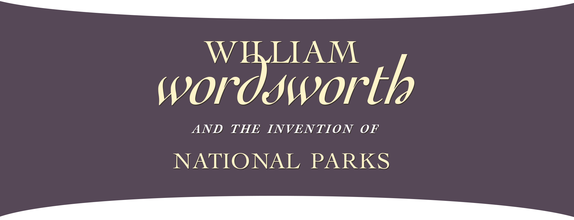william wordsworth exhibit william wordsworth and the invention of national parks